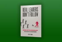 Buchkritik/Review: Real Leaders don't Follow