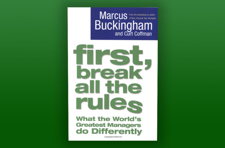 """Buckkritik & Review: """"First, Break All the Rules – What the World's Greatest Managers do Differently"""" - Marcus Buckingham"""